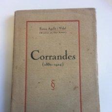 Libros antiguos: CORRANDES (1880 - 1924) FERRAN AGULLÓ VIDAL (MESTRE EN GAI SABER). Lote 165365370