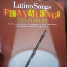 Libros antiguos: LATINO SONGS PLAYALONG FOR CLARINETE. . Lote 166036330