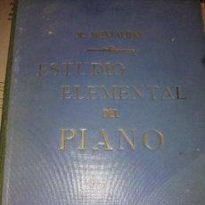 Libros antiguos: ESTUDIO ELEMENTAL DEL PIANO R MONTALBAN CASA RENART 97 PAGINAS . Lote 166467530