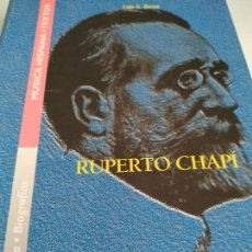 Libros antiguos: RUPERTO CHAPI BIOGRAFIA MUSICA HISPANA LUIS G IBERNI. Lote 167668240