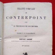 Libros antiguos: TRATADO COMPLETO DE CONTRAPUNTO. AÑO: 1907. E.FRIEDRICH RICHTER. 2ª EDICIÓN. EN FRANCÉS.. Lote 167735264