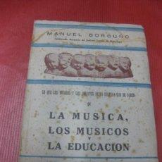 Libros antiguos: MANUEL BORGUÑO. LA MUSICA, LOS MUSICOS Y LA EDUCACION. IMPRENTA SUAREZ SANTA CRUZ DE TENERIFE.. Lote 168678040