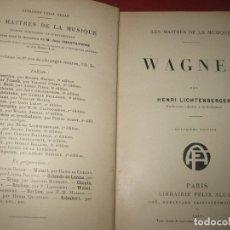 Libros antiguos: WAGNER. HENRI LICHTENBERGER. PARIS LIBRAIRIE FELIX ALCAN. PARIS. 1912.. Lote 168683748
