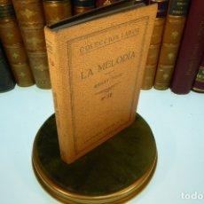 Libros antiguos: LA MELODÍA. ERNST TOCH. COLECCIÓN LABOR. SECCIÓN V. Nº 285. BARCERLONA. 1931.. Lote 168999448