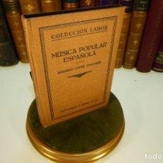 Libros antiguos: MÚSICA POPULAR ESPAÑOLA. E. LÓPEZ CHAVARRI. COLECCIÓN LABOR. SECCIÓN V. Nº 126. BARCELONA. 1927.. Lote 168999848