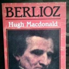 Libros antiguos: BERLIOZ HUGH MACDONALD 1982 BIOGRAFÍA. Lote 169629684