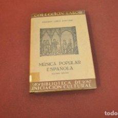 Libros antiguos: MÚSICA POPULAR ESPAÑOLA - EDUARDO LÓPEZ CHAVARRI - COLECCIÓN LABOR AÑO 1940 - AMUB. Lote 170055264