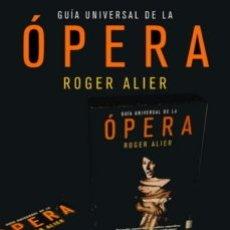 Libros antiguos: GUIA UNIVERSAL DE LA OPERA ROGER ALIER- ( NUEVO). Lote 171000472