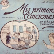 Livres anciens: SANTOS MORENOS, MIS PRIMERAS CANCIONES EN EL HOGAR Y EN LA ESCUELA. CANTOS INFANTILES. AÑOS 20.. Lote 171322158
