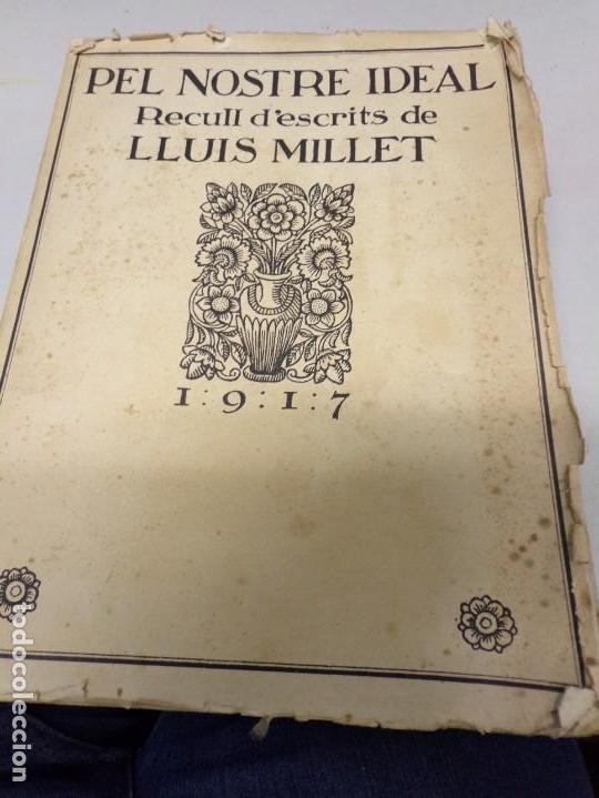PEL NOSTRE IDEAL, RECULL D'ESCRITS DE LLUIS MILLET. BCN. 1917. 26X20CM (Libros Antiguos, Raros y Curiosos - Bellas artes, ocio y coleccion - Música)