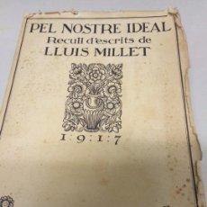 Libros antiguos: PEL NOSTRE IDEAL, RECULL D'ESCRITS DE LLUIS MILLET. BCN. 1917. 26X20CM. Lote 172003549