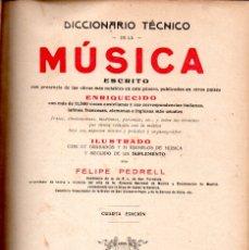 Libros antiguos: FELIPE PEDRELL : DICCIONARIO TÉCNICO DE LA MÚSICA (TORRES ORIOL, C. 1900). Lote 172085353