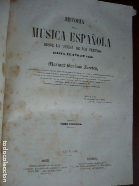 Libros antiguos: 2/ 4 TOMOS HISTORIA DE LA MUSICA ESPAÑOLA DESDE LOS FENICIOS HASTA 1850 MARIANO SORIANO 1856 MADRID - Foto 14 - 172576063