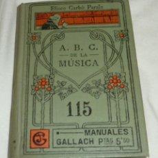 Libros antiguos: ABC DE LA MUSICA. MANUALES GALLACH. Lote 172661677