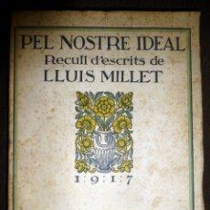 Libros antiguos: PEL NOSTRE IDEAL- RECULL DE ESCRITS DE LLUIS MILLET 1917. Lote 172902270