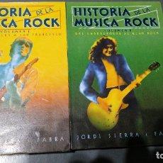 Libros antiguos: HISTORIA DE LA MÚSICA ROCK - VOLUMENES 1 Y 2 - JORDI SIERRA I FABRA. Lote 174046570