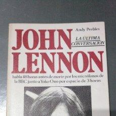Libros antiguos: JOHN LENNON - LA ÚLTIMA CONVERSACIÓN - ANDY PEEBLES. Lote 174046953