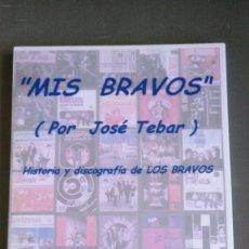 Libros antiguos: MIS BRAVOS - (POR JOSÉ TEBAR JIMENÉZ) -. Lote 174098018