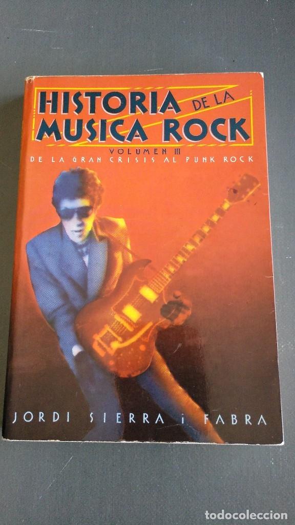 HISTORIA DE LA MÚSICA ROCK - VOLUMEN III - JORDI SIERRA I FABRA (Libros Antiguos, Raros y Curiosos - Bellas artes, ocio y coleccion - Música)