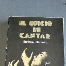 Libros antiguos: EL OFICIO DE CANTAR - ENRIQUE BARREIRO. Lote 174109284