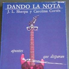 Libros antiguos: DANDO LA NOTA - SHERPA & CAROLINA CORTÉS. Lote 174109355