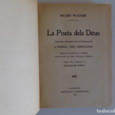 Libros antiguos: LIBRERIA GHOTICA. RICARD WAGNER. LA POSTA DELS DEUS. L ´ANELL DEL NIBELUNG. 1925. Lote 174302667