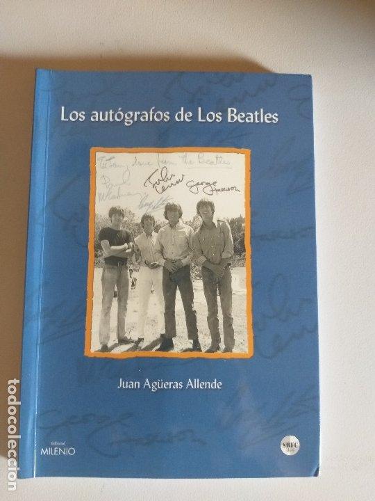 LIBRO LOS AUTOGRAFOS DE LOS BEATLES - JUAN AGÜERAS ALLENDE - MILENIO - SBFC LIBROS (Libros Antiguos, Raros y Curiosos - Bellas artes, ocio y coleccion - Música)