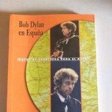 Libros antiguos: BOB DYLAN EN ESPAÑA (MAPAS DE CARRETERA PARA EL ALMA) (2000) MILENIO - FRANCISCO GARCIA. Lote 194708313