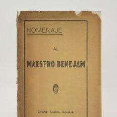Libros antiguos: HOMENAJE AL MAESTRO BENEJAM, LA ELZEVIRIANA, CÓRDOBA, ARGENTINA. 26X18CM. Lote 176740474