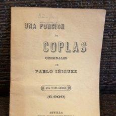 Libros antiguos: PABLO IÑIGUEZ, UNA PORCION DE COPLAS ORIGINALES, SEVILLA 1892, FLAMENCO, COPLA, POESÍA. Lote 176975225
