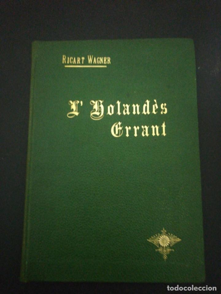 RICART WAGNER, L'HOLANDES ERRSNT, 1904 ASSOCIACIO WAGNERIANA BARCELONA (Libros Antiguos, Raros y Curiosos - Bellas artes, ocio y coleccion - Música)