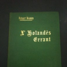 Libros antiguos: RICART WAGNER, L'HOLANDES ERRSNT, 1904 ASSOCIACIO WAGNERIANA BARCELONA . Lote 178912327