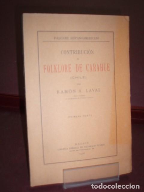 RAMON A LAVAL ... CONTRIBUCION AL FOLKLORE DE CARAHUE CHILE ... 1916 (Libros Antiguos, Raros y Curiosos - Bellas artes, ocio y coleccion - Música)