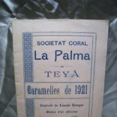 Libros antiguos: TEYA. TEIA. SOCIETAT CORAL LA PALMA. CARAMELLES 1921. EUSEBI BENAGES. Lote 180857781