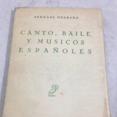 Libros antiguos: BERNABÉ HERRERO. CANTO, BAILE Y MÚSICOS ESPAÑOLES. MADRID, 1957. REVISTA DE OCCIDENTE. Lote 181155546