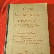 Libros antiguos: TEORIA DE LA MUSICA (1900) A. DANHAUSER - ED. E. LEMOINE PARIS TRADUCIDA AL ESPAÑOL (EDICIÓN RARA). Lote 181314026