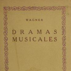 Libros antiguos: DRAMAS MUSICALES. LOHENGRIN. EL BUQUE FANTASMA - . WAGNER. Lote 181504122