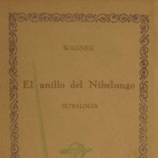 Libros antiguos: EL ANILLO DEL NIBELUNGO. TETRALOGÍA - . WAGNER. Lote 181504267