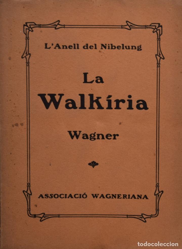 LA WALKIRIA. PRIMERA JORNADA DE LA TETRALOGÍA. L'ANELL DEL NIBELUNG - RICARD WAGNER (Libros Antiguos, Raros y Curiosos - Bellas artes, ocio y coleccion - Música)