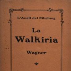 Libros antiguos: LA WALKIRIA. PRIMERA JORNADA DE LA TETRALOGÍA. L'ANELL DEL NIBELUNG - RICARD WAGNER. Lote 182209100