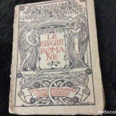 Libros antiguos: LAS ELEGÍAS ROMANAS. D'ANNUNZIO GABRIELE. AÑO 1905. 1.ª EDICIÓN. MUY ESCASO. Lote 182215635
