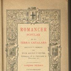 Libros antiguos: ROMANCER POPULAR DE LA TERRA CATALANA M.AGUILÓ CANÇONS FEUDALS 1893 LLIBRERIA VERDAGUER. Lote 182956311