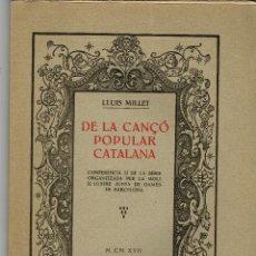 Libros antiguos: LLUIS MILLET DE LA CANÇO POPULAR CATALANA 1917 DEDICAT AUTOR . Lote 183470411
