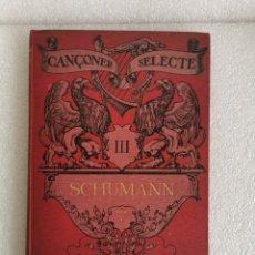 Libros antiguos: CANÇONER SELECTE.SHUMANN III.EDT, BARCELONA..1908. Lote 183659446