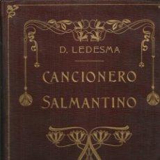 Libros antiguos: CANCIONERO SALMANTINO, POR DÁMASO LEDESMA. MADRID 1907, 261 PÁG.ESTADO DEL LIBRO PERFECTO. Lote 184221932
