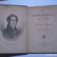 Libros antiguos: LA SONNAMBULA. VINCENZO BELLINI. 1874.OPERA IN DUE ATTI. EDITORE SONZOGNO. MILANO.. Lote 184222342