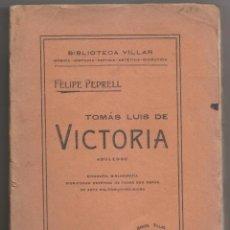Libros antiguos: FELIPE PEDRELL: TOMÁS LUIS DE VICTORIA, ABULENSE. VALENCIA, 1918. ÁVILA. Lote 186337847