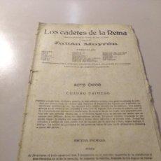 Libros antiguos: LOS CADETES DE LA REINA ( JULIÁN MOYRON) ZARZUELA EN UN ACTO DIVIDIDO EN DOS CUADROS. Lote 186342855
