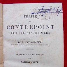 Libros antiguos: TRAITÉ DE CONTREPOINT. AÑO: 1896. TRATADO DE CONTRAPUNTO. DR. S. JADASSOHN.. Lote 186439397