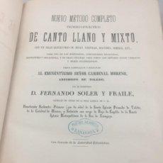Libros antiguos: NUEVO MÉTODO COMPLETO TEORICO-PRÁCTICO DE CANTO LLANO Y MIXTO FERNANDO SOLER Y FRAILE,1878 ZARAGOZA. Lote 189455355